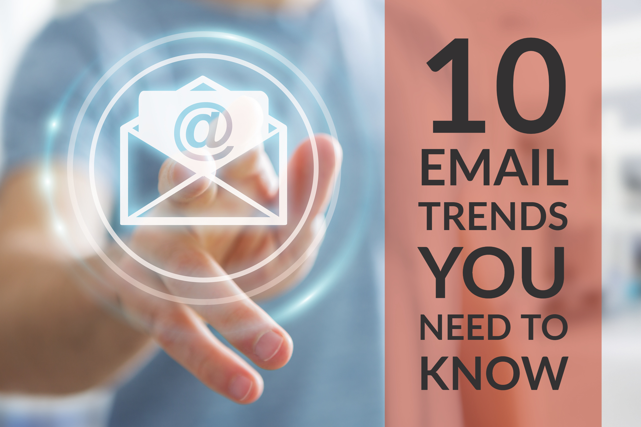 10 Email Trends You Need To Know