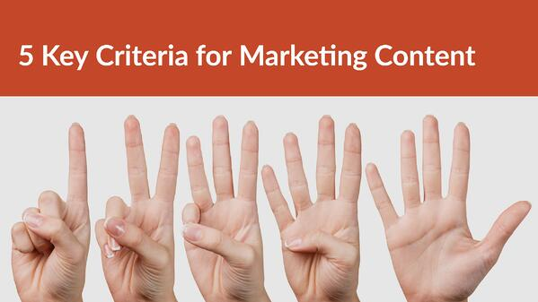 5 key criteria for marketing content