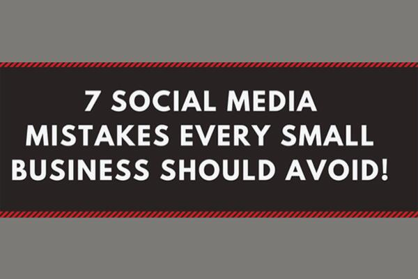 7 Social Media Slip-Ups Your Small Business Can't Afford