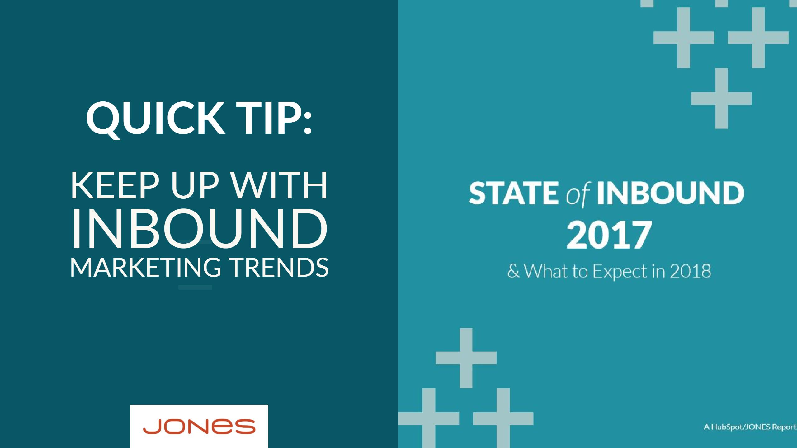 Quick Tip: Keep Up With Inbound Marketing Trends