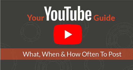 Youtube: what, when and how often to post