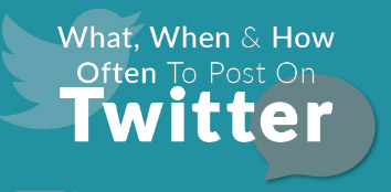 What, When & How Often To Tweet For Business (infographic)