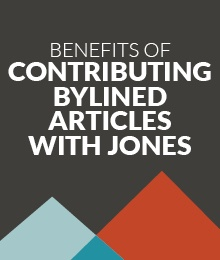 Benefits of Contributing Bylined Articles with JONES