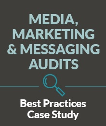 Best Practices Case Study: Media, Marketing & Messaging Audits