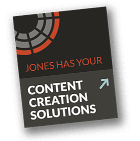 Content Creation the JONES solution