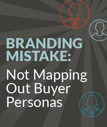 Branding Mistake: Not Mapping Out Buyer Personas