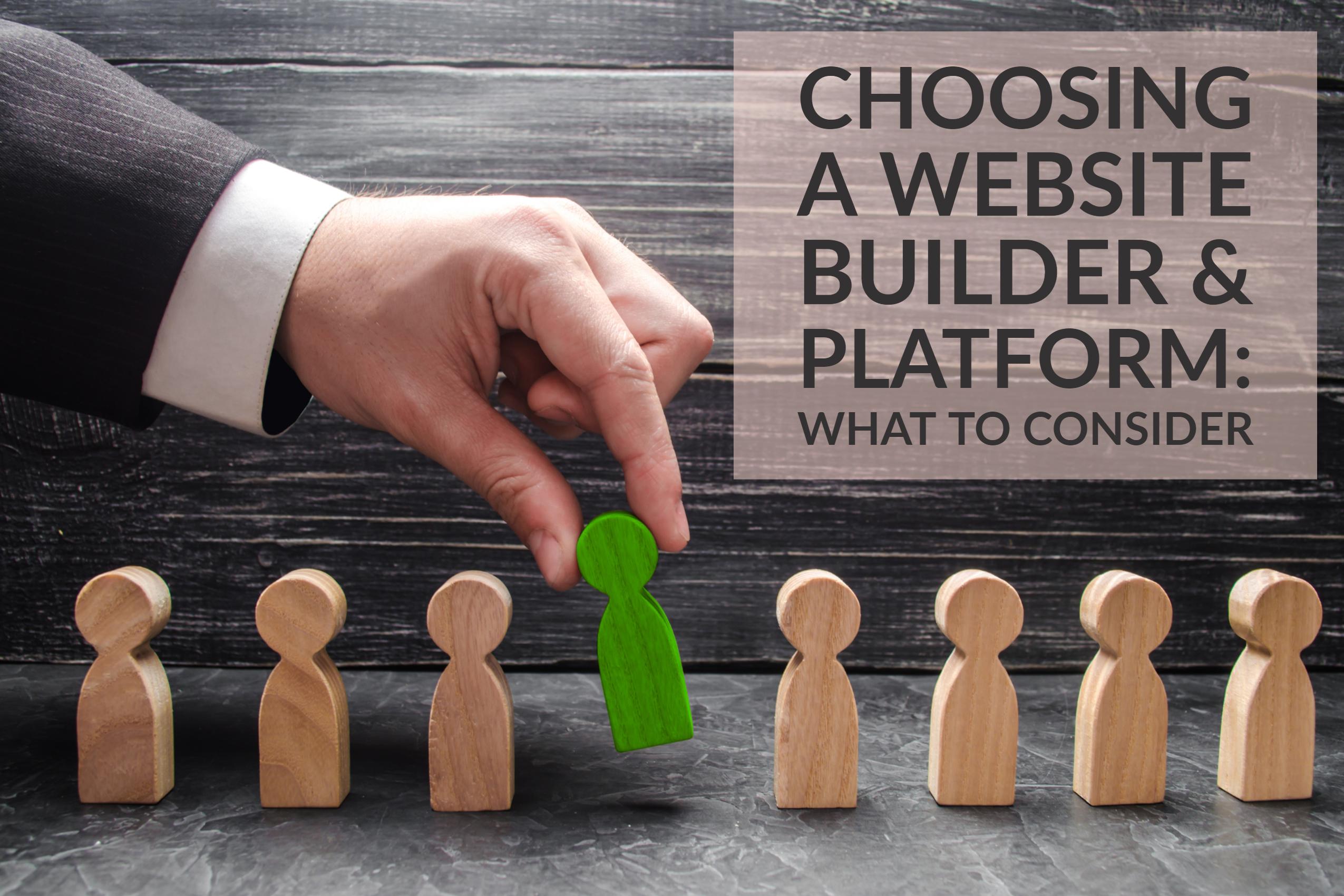 Choosing A Website Builder & Platform_ What To Consider