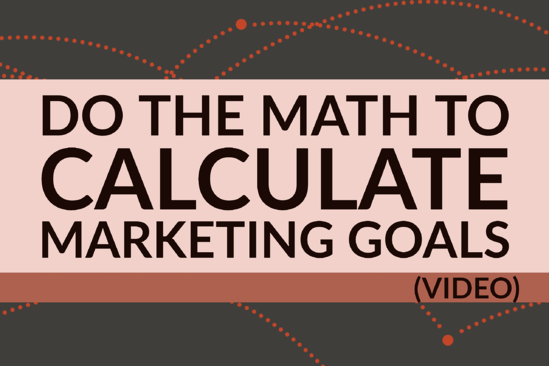 Do The Math To Calculate Marketing Goals