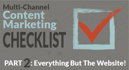 Multi-Channel Content Marketing Checklist Part 2