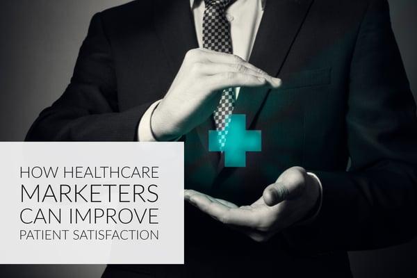 How Healthcare Marketers Can Improve Patient Satisfaction