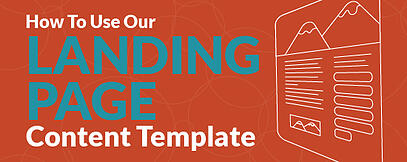 How to Use Our Landing Page Content Template