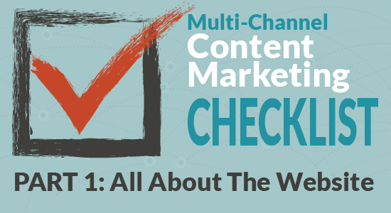Multi-Channel Content Marketing Checklist Part 1