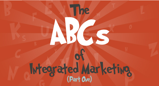 The ABCs of Integrated Marketing
