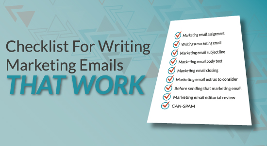 Checklist for Writing Marketing Emails that Work