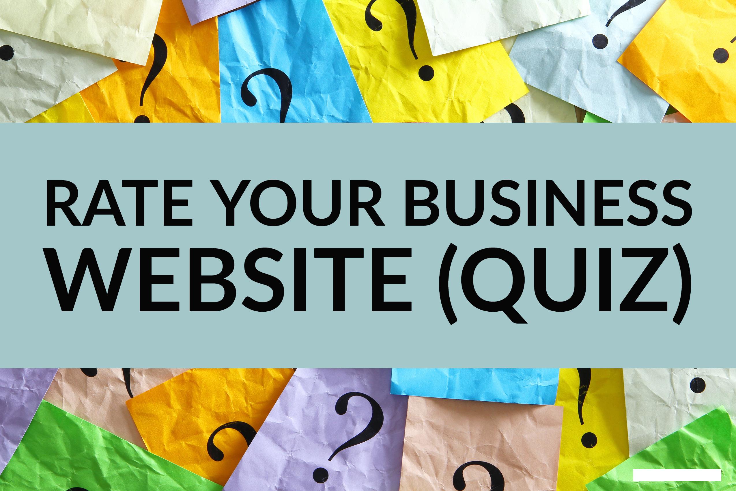 Rate Your Business Website (quiz)