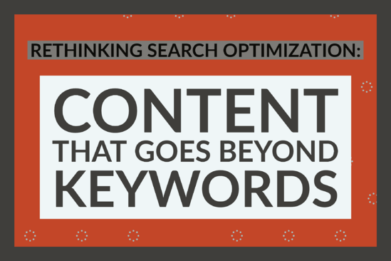 Rethinking Search Optimization_ Content That Goes Beyond Keywords