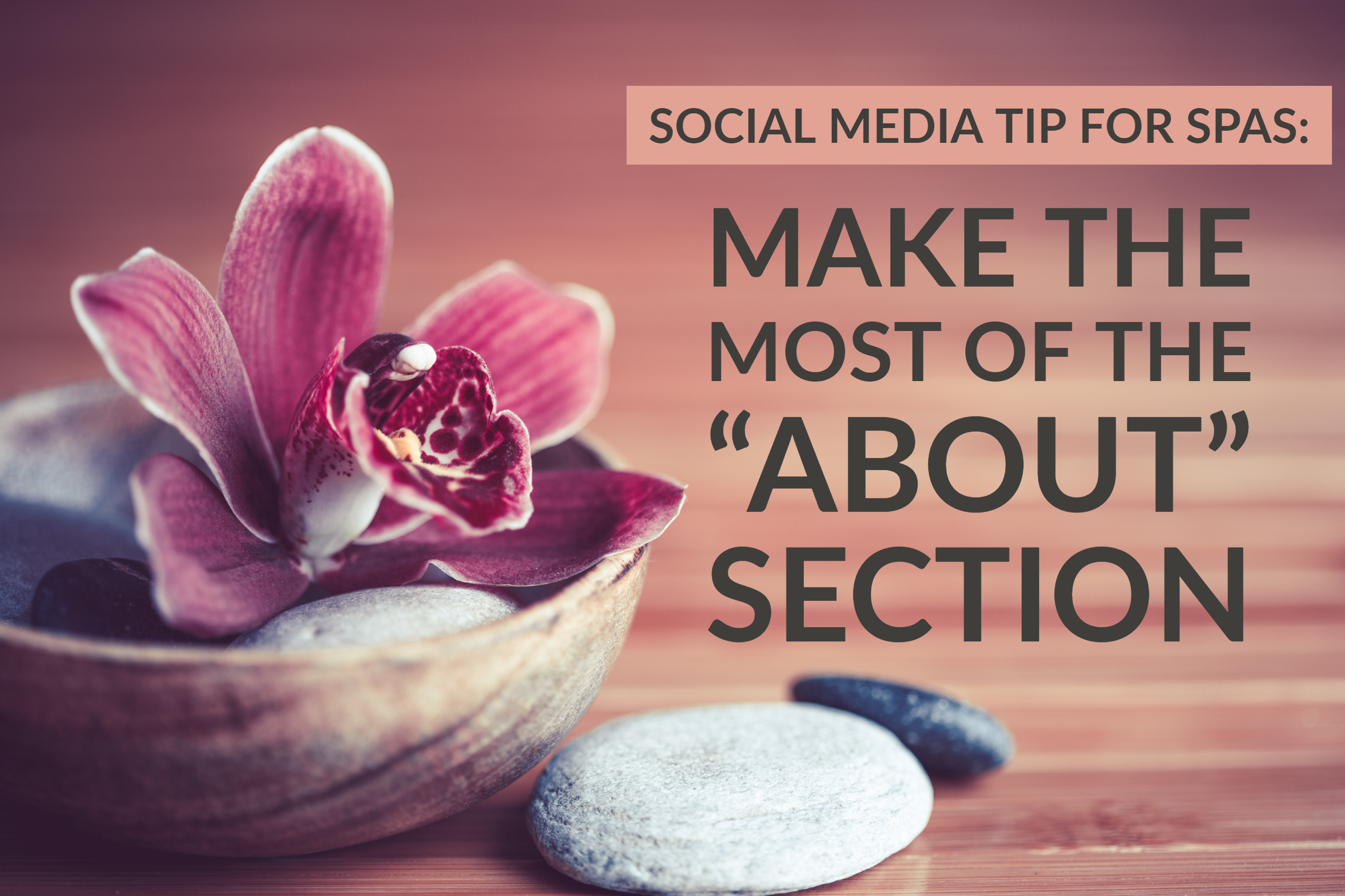 "Social Media Marketing For Spas_ Make The Most Of The ""About"" Section"