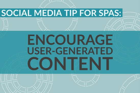 Social Media Tip For Spas_ Encourage User-Generated Content (1)