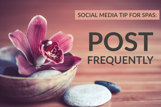 Social Media Tip For Spas_ Post Frequently