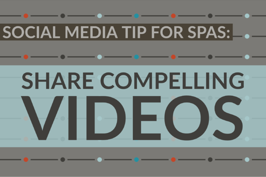 Social Media Tip For Spas_ Share Compelling Videos