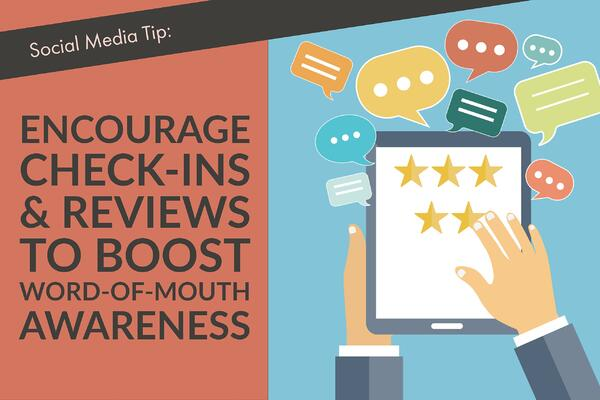 Social Media Tip_ Encourage Check-ins & Reviews To Boost Word-of-Mouth Awareness