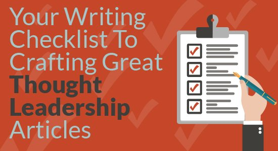 Writing Checklist to Crafting Great Thought Leadership Articles