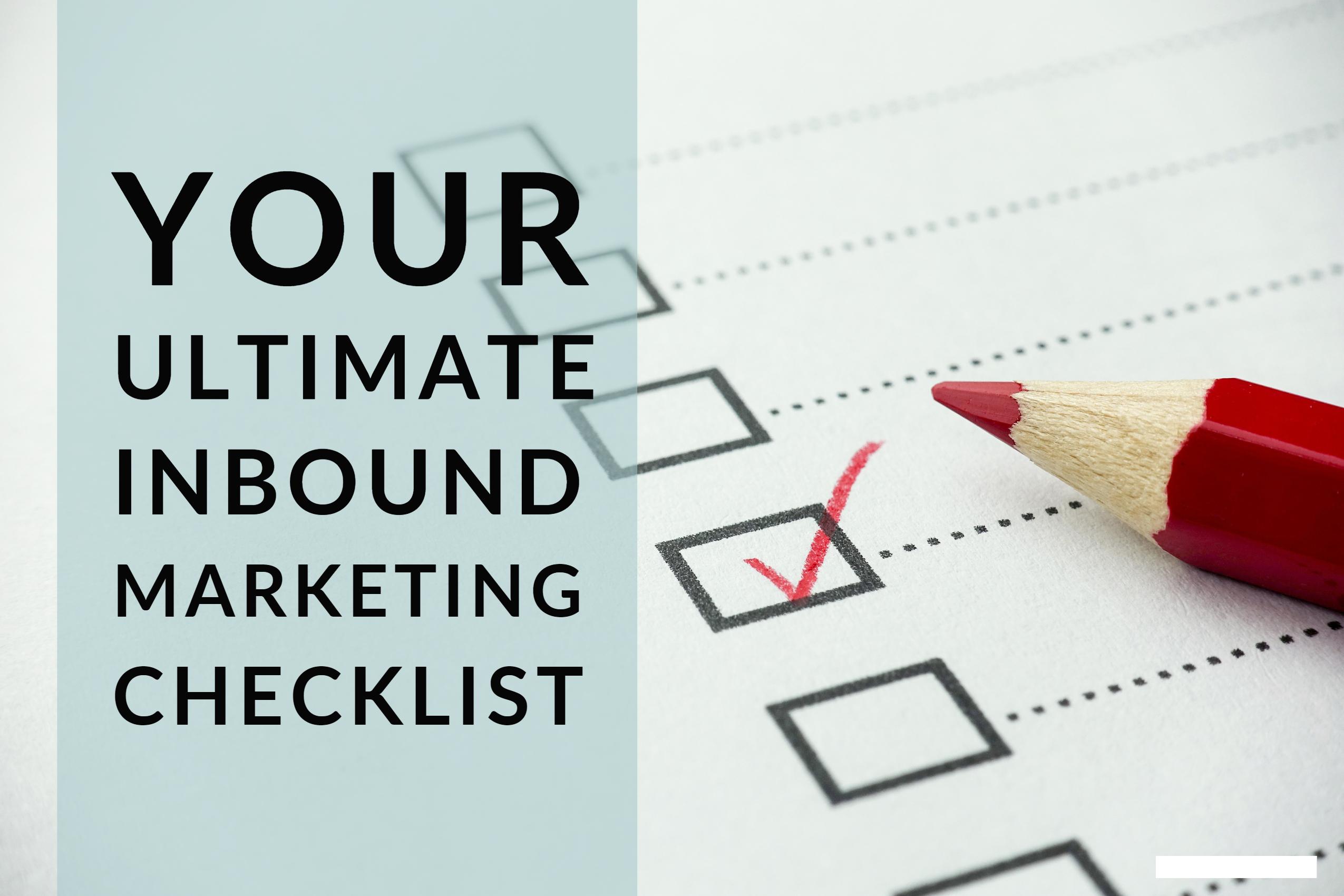 Your Ultimate Inbound Marketing Checklist