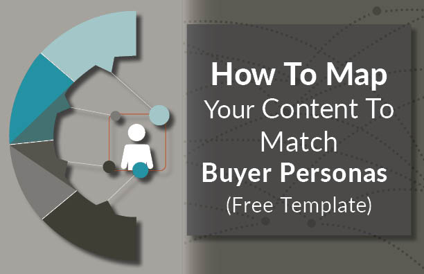 How to map your content to match buyer personas