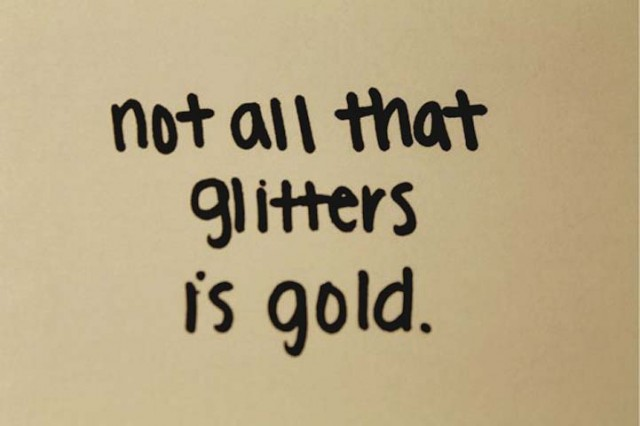not all that glitters is gold.jpg
