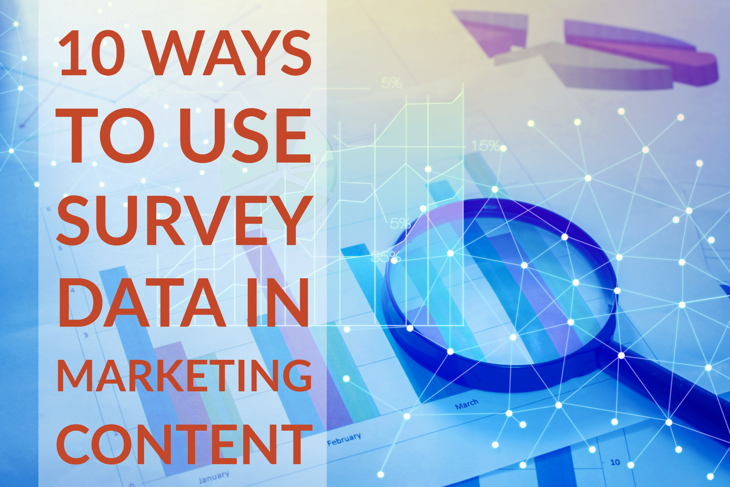 10 Ways To Use Survey Data In Marketing Content