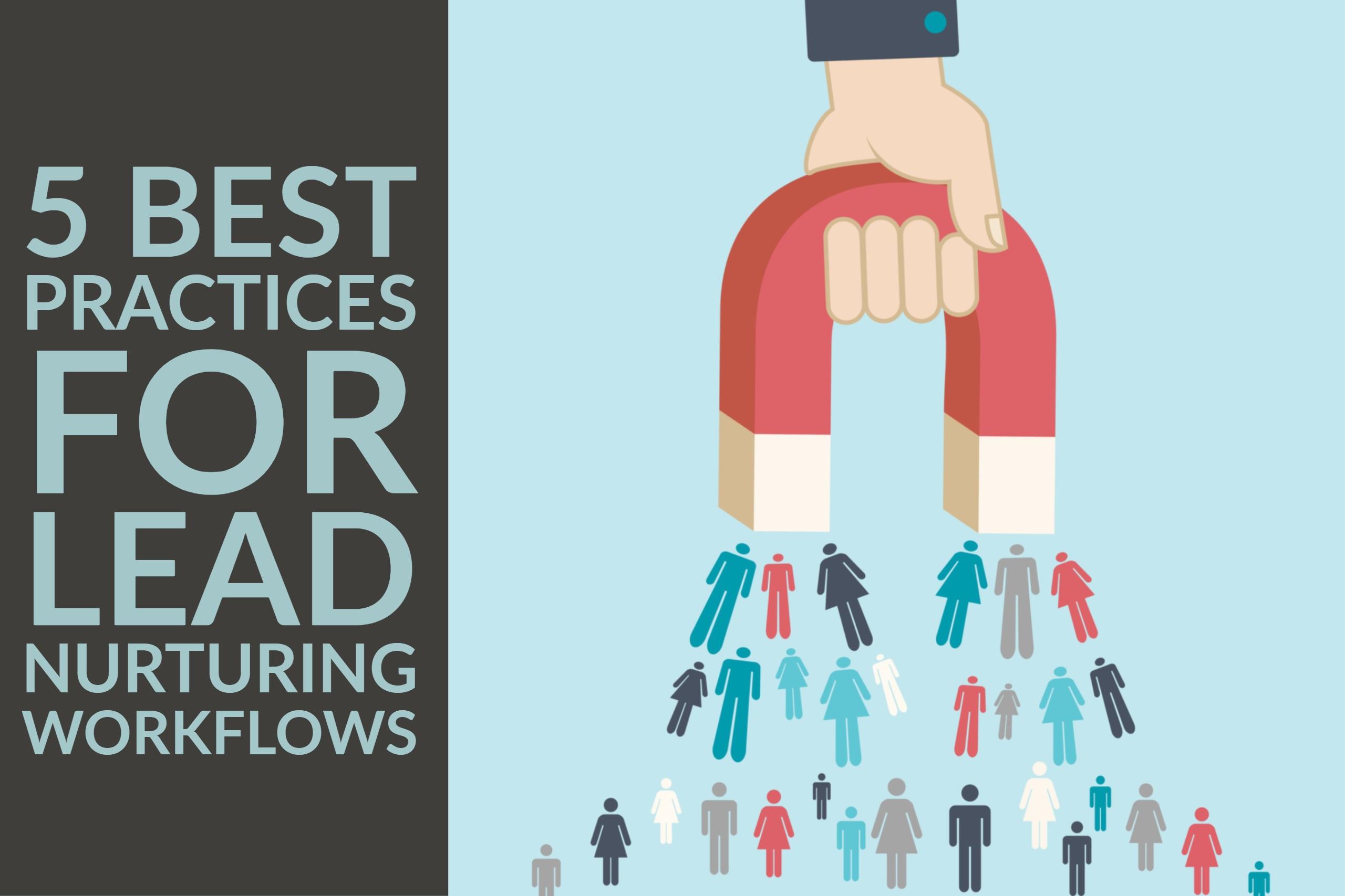5 Best Practices For Lead Nurturing Workflows