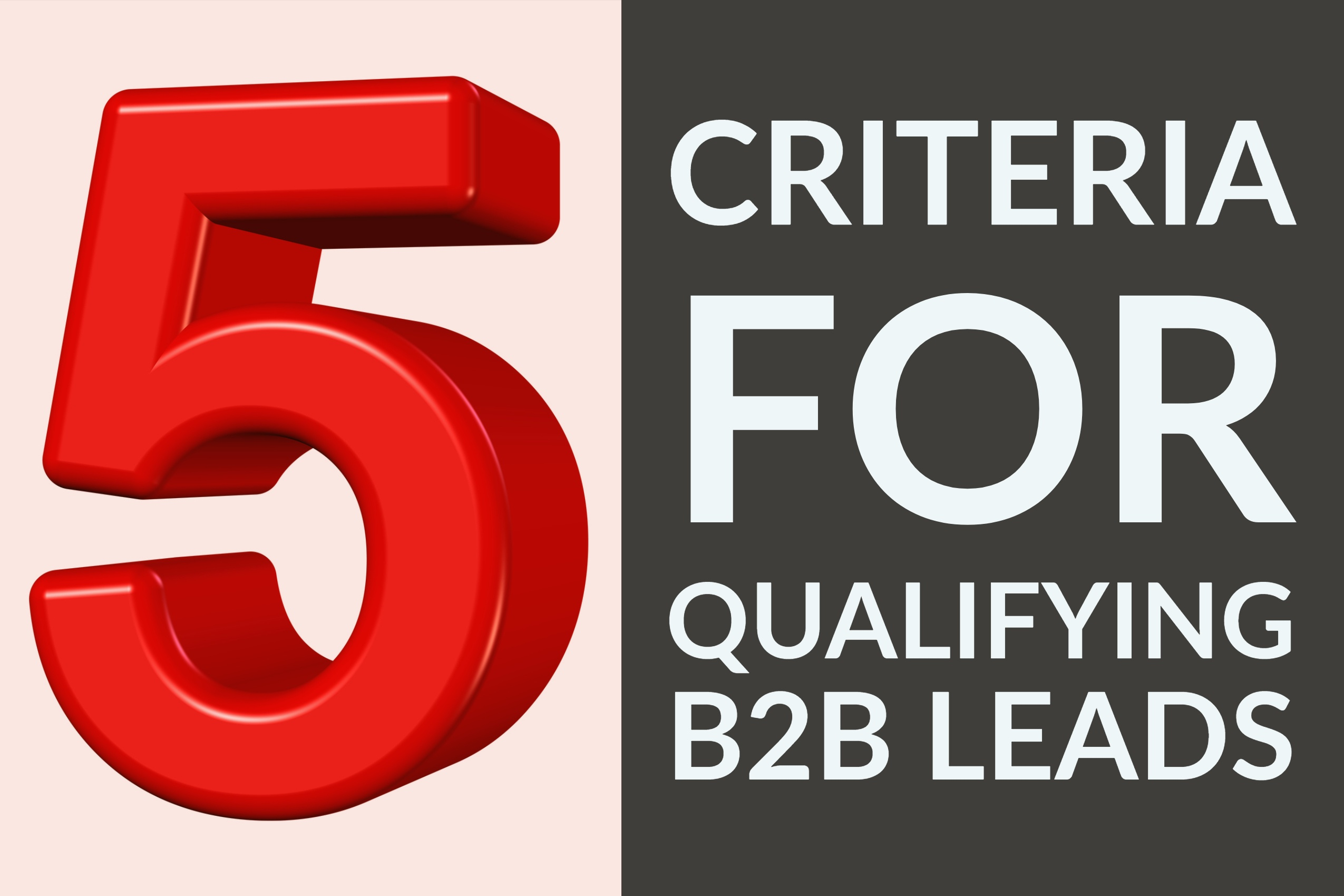 5 Criteria For Qualifying B2B Leads
