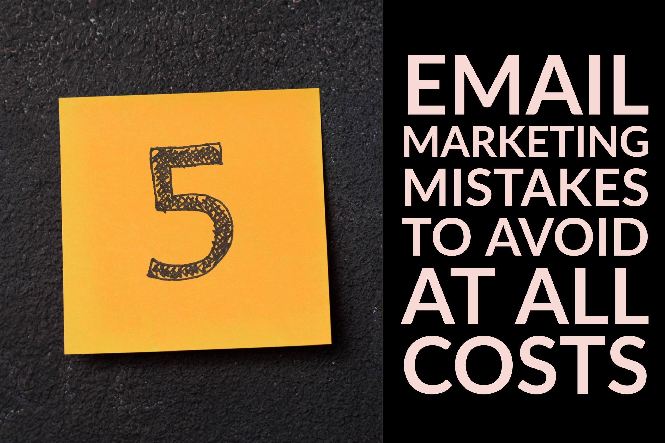 5 Email Marketing Mistakes to Avoid At All Costs (1)