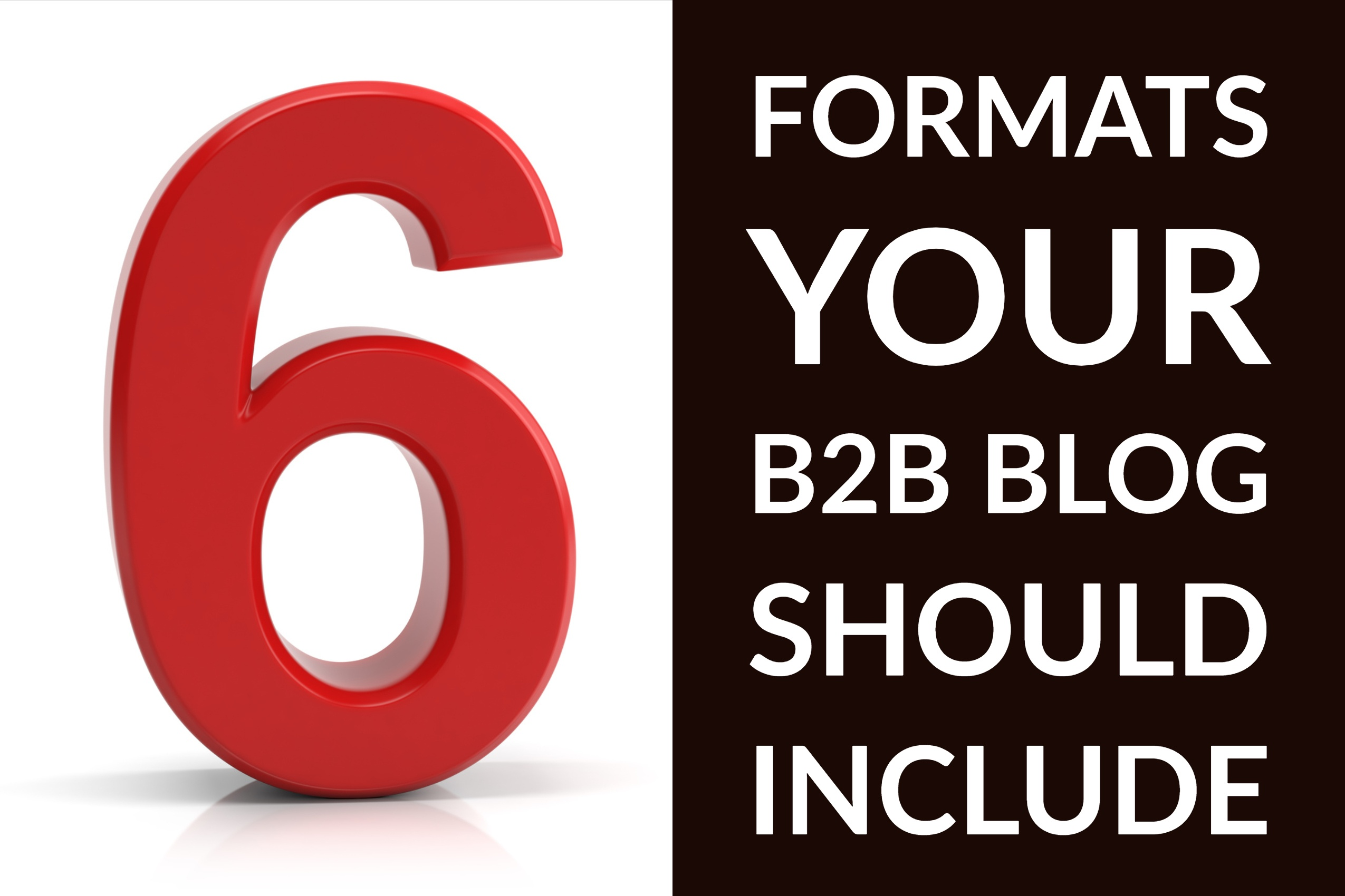 6 Formats Your B2B Blog Should Include
