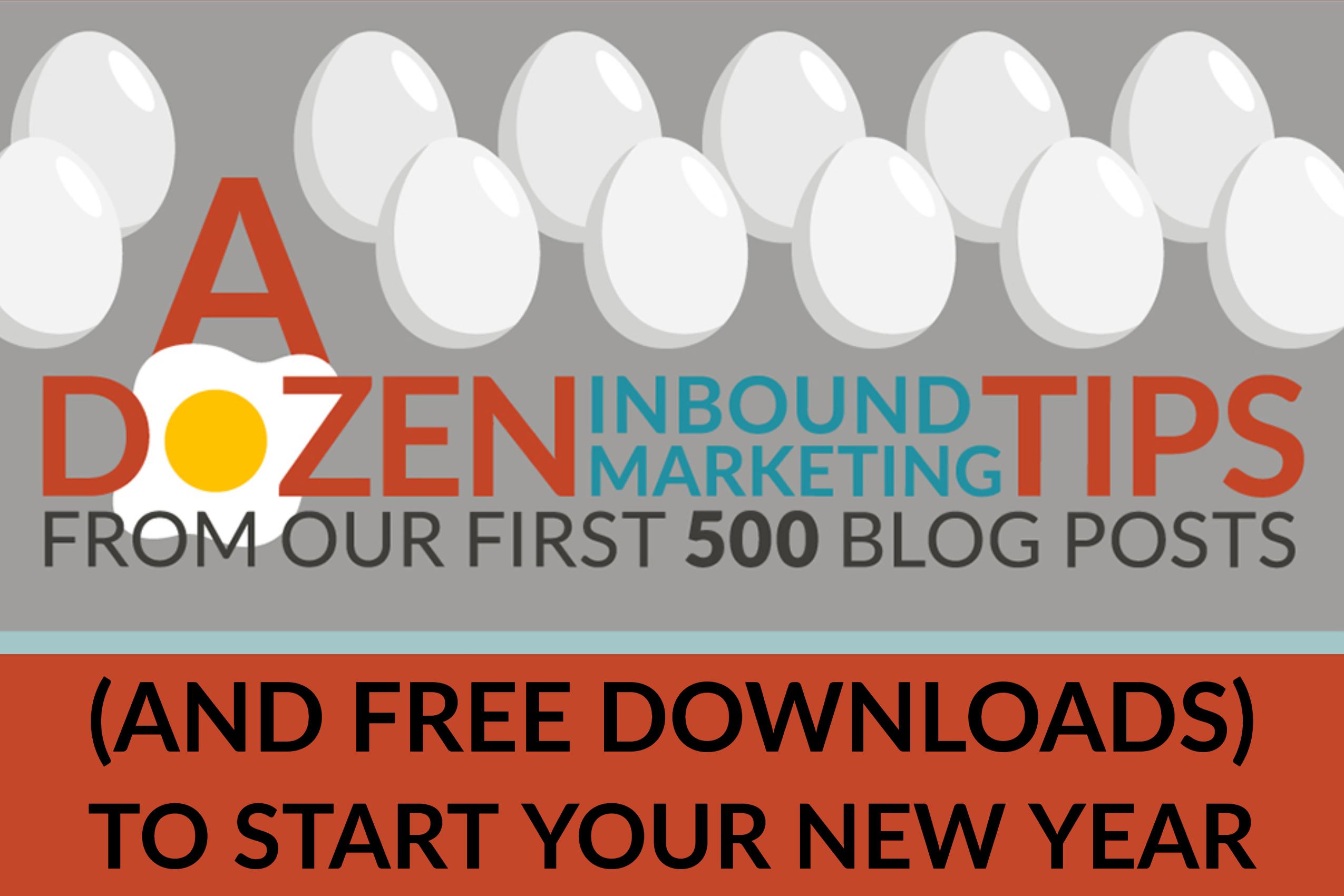 A Dozen Inbound Marketing Tips (And Free Downloads) To Start Your New Year