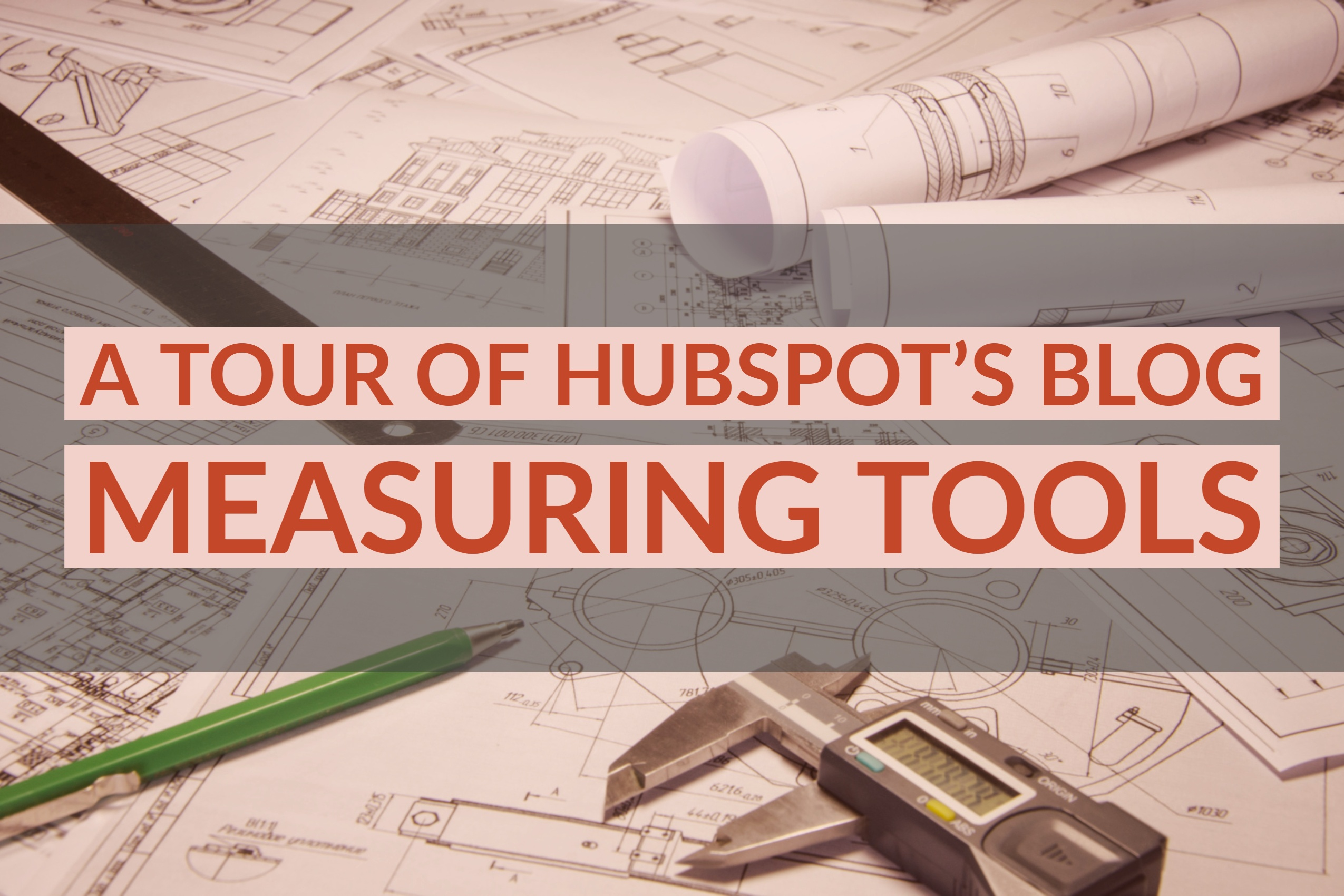 A Tour of HubSpot's Blog Measuring Tools