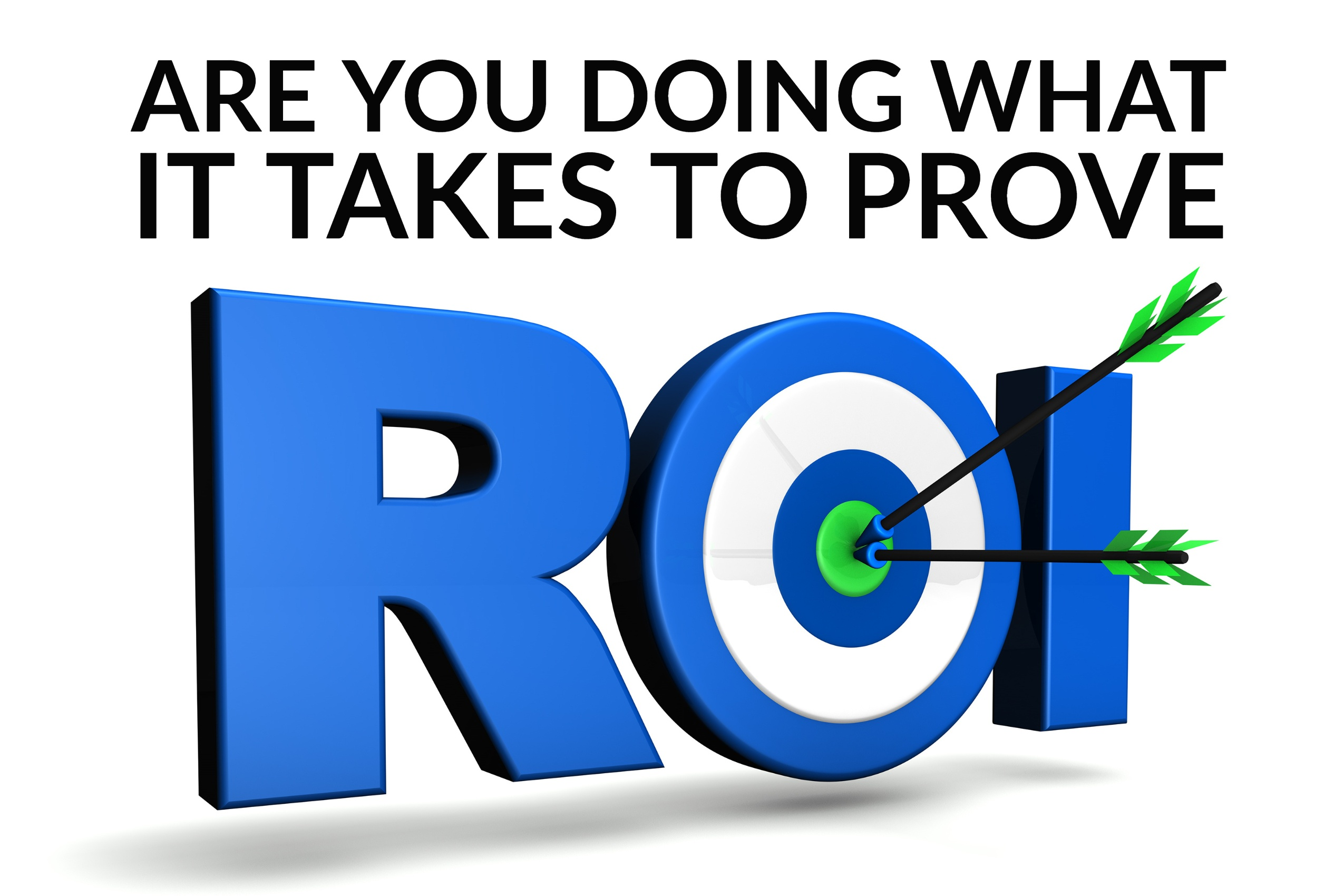 Are You Doing What It Takes To Prove ROI_ (infographic)