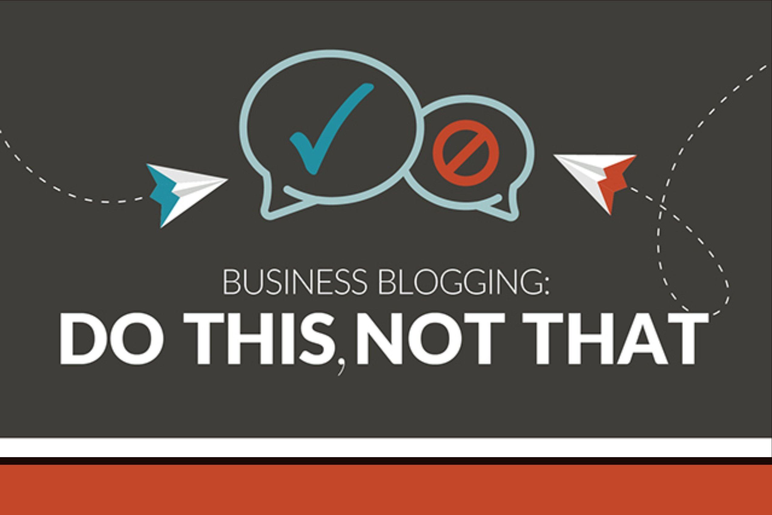 Business Blogging_ Do This, Not That (infographic)