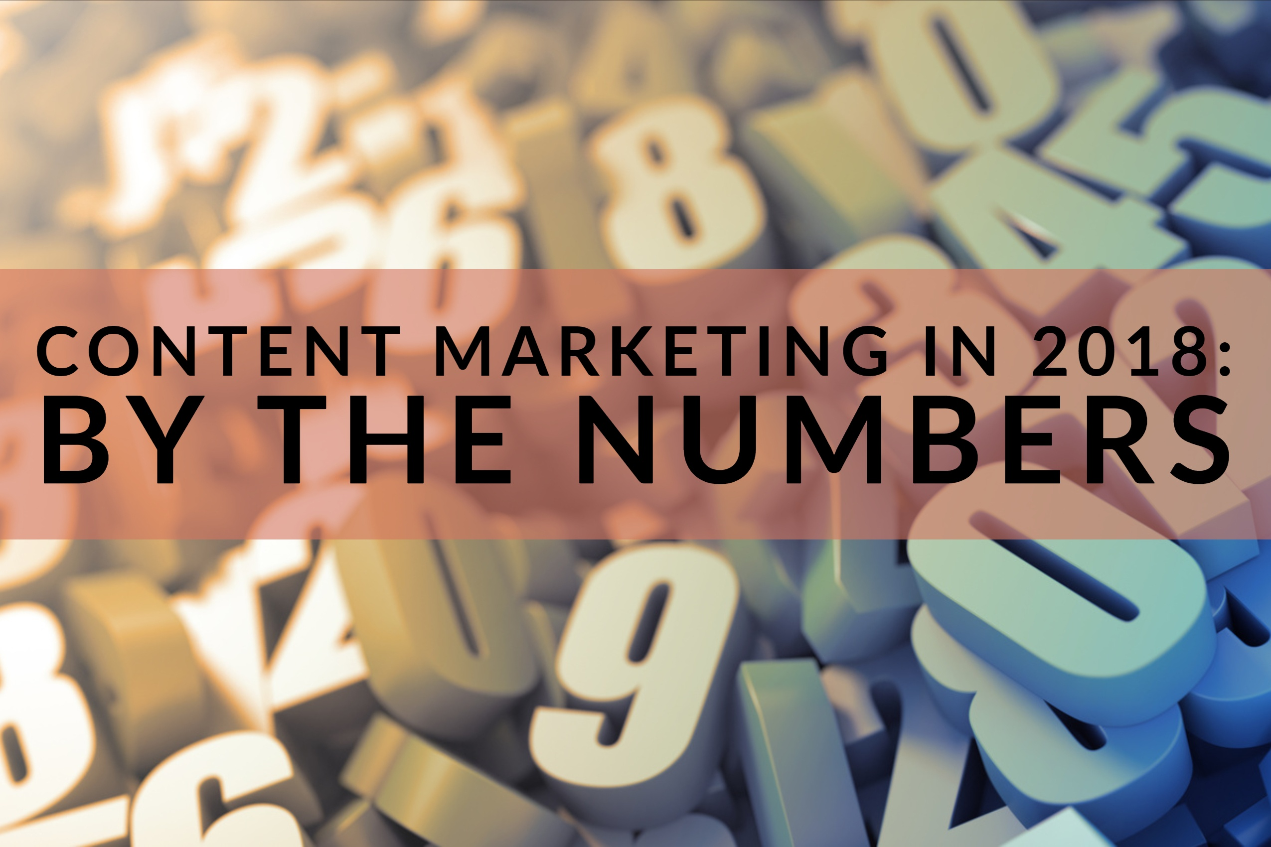 Content Marketing in 2018_ By The Numbers-1