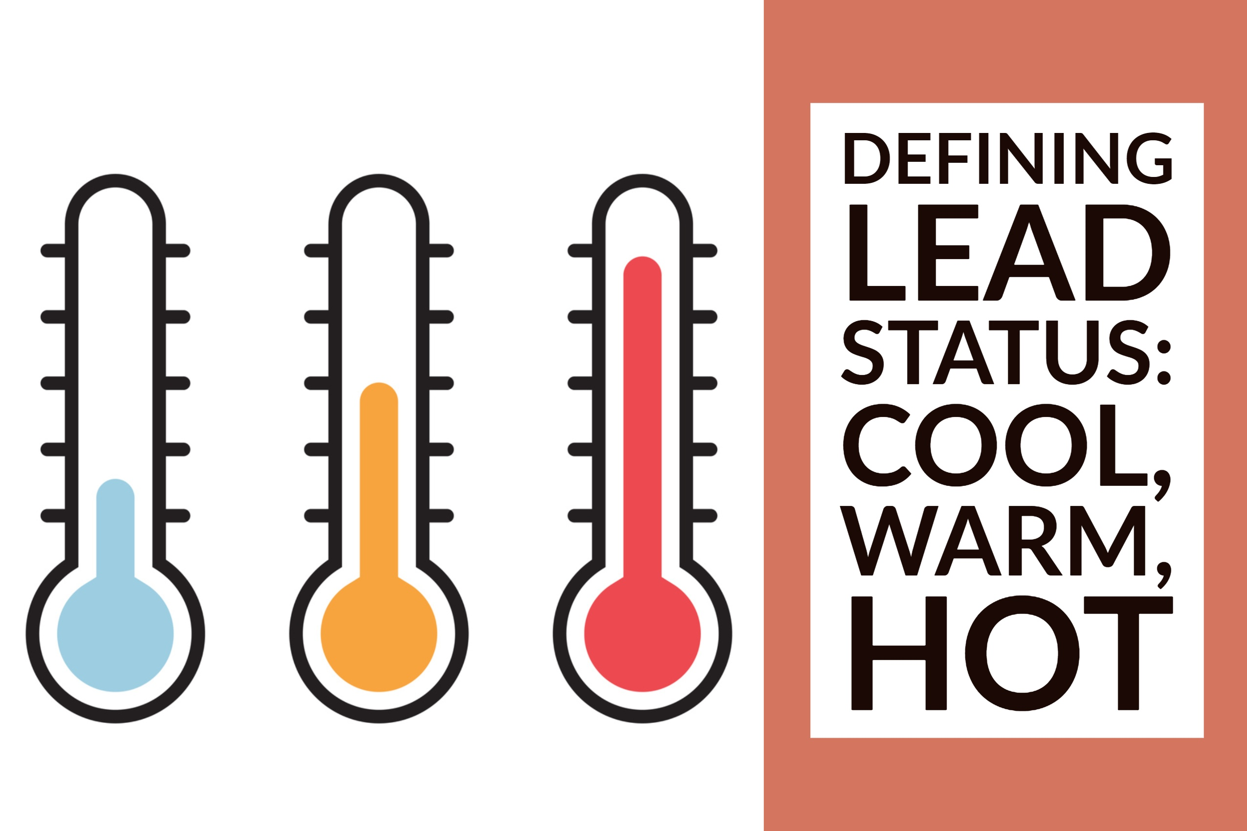Defining Lead Status_ Cool, Warm, Hot