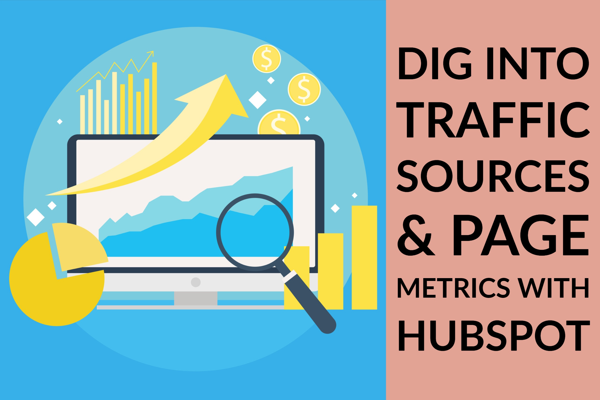 Dig Into Traffic Sources & Page Metrics With HubSpot
