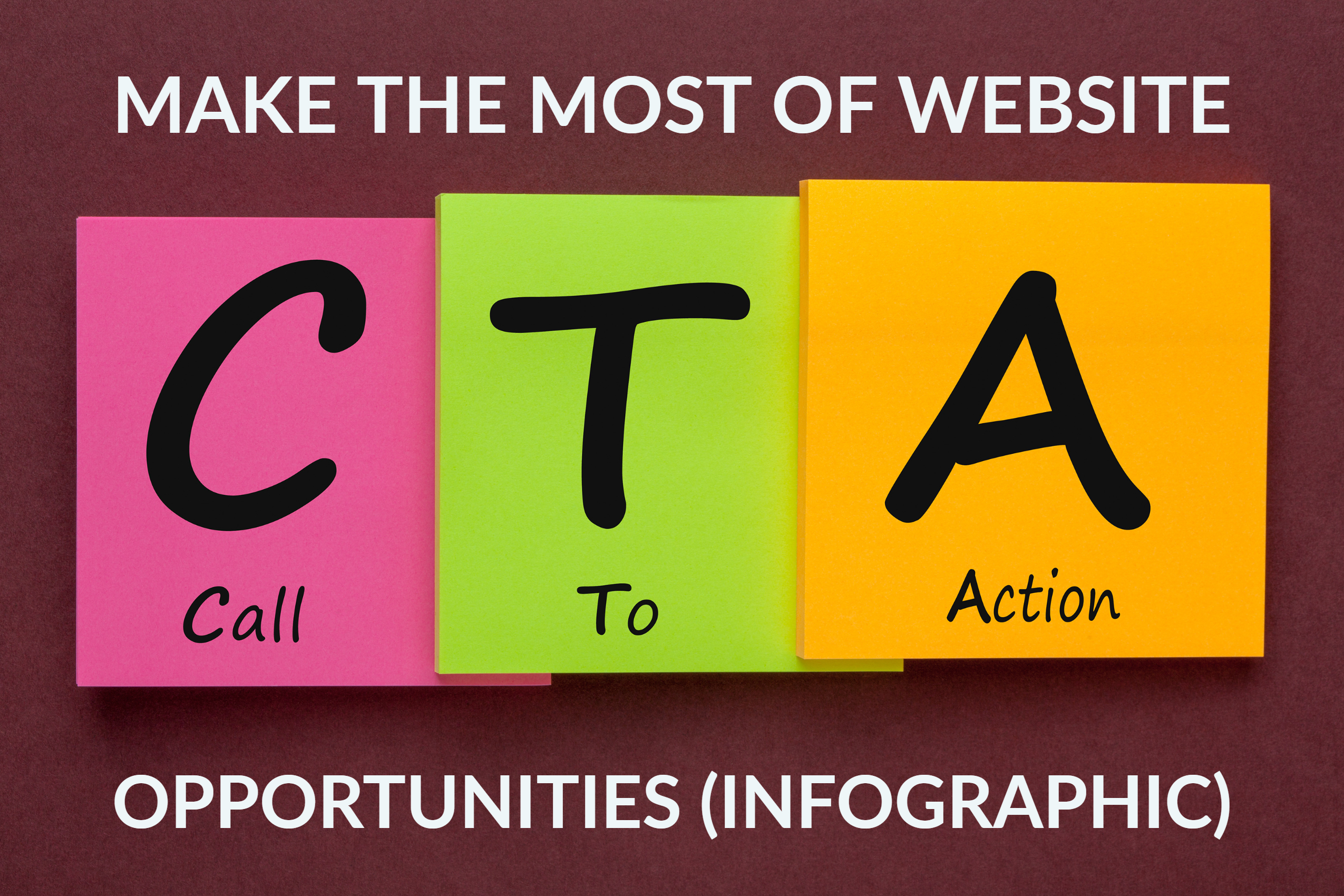 Make The Most Of Website CTA Opportunities (infographic)