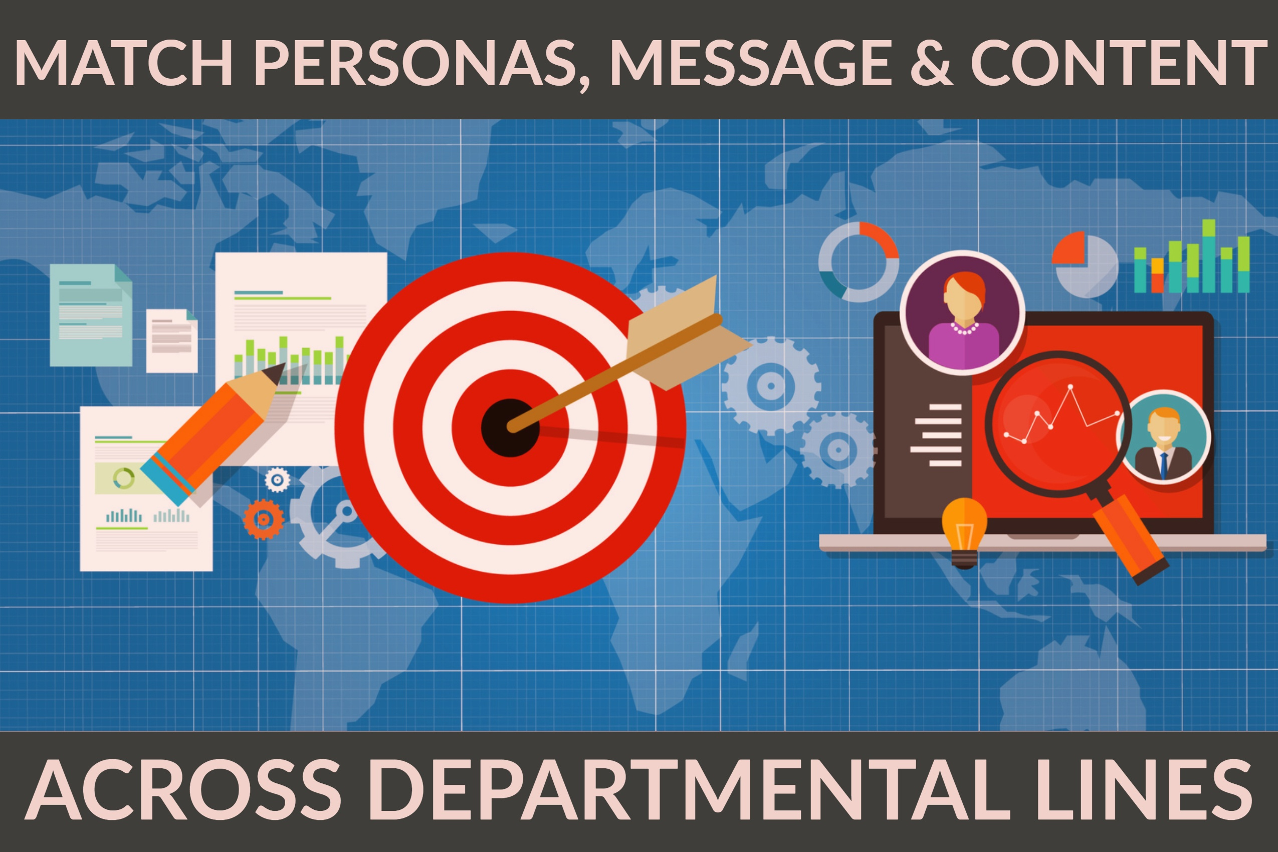 Match Personas, Message & Content Across Departmental Lines