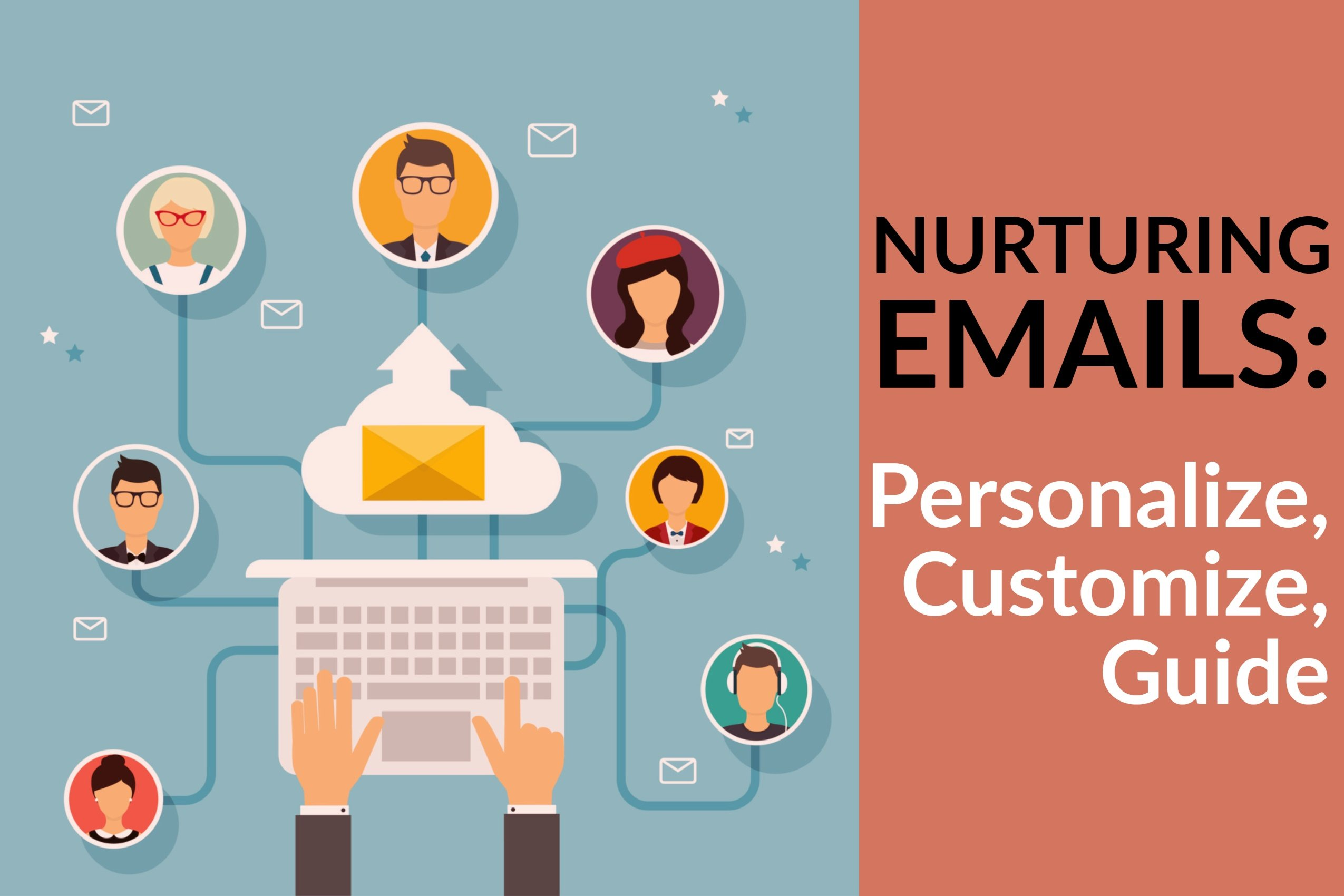 Nurturing Emails_ Personalize, Customize, Guide
