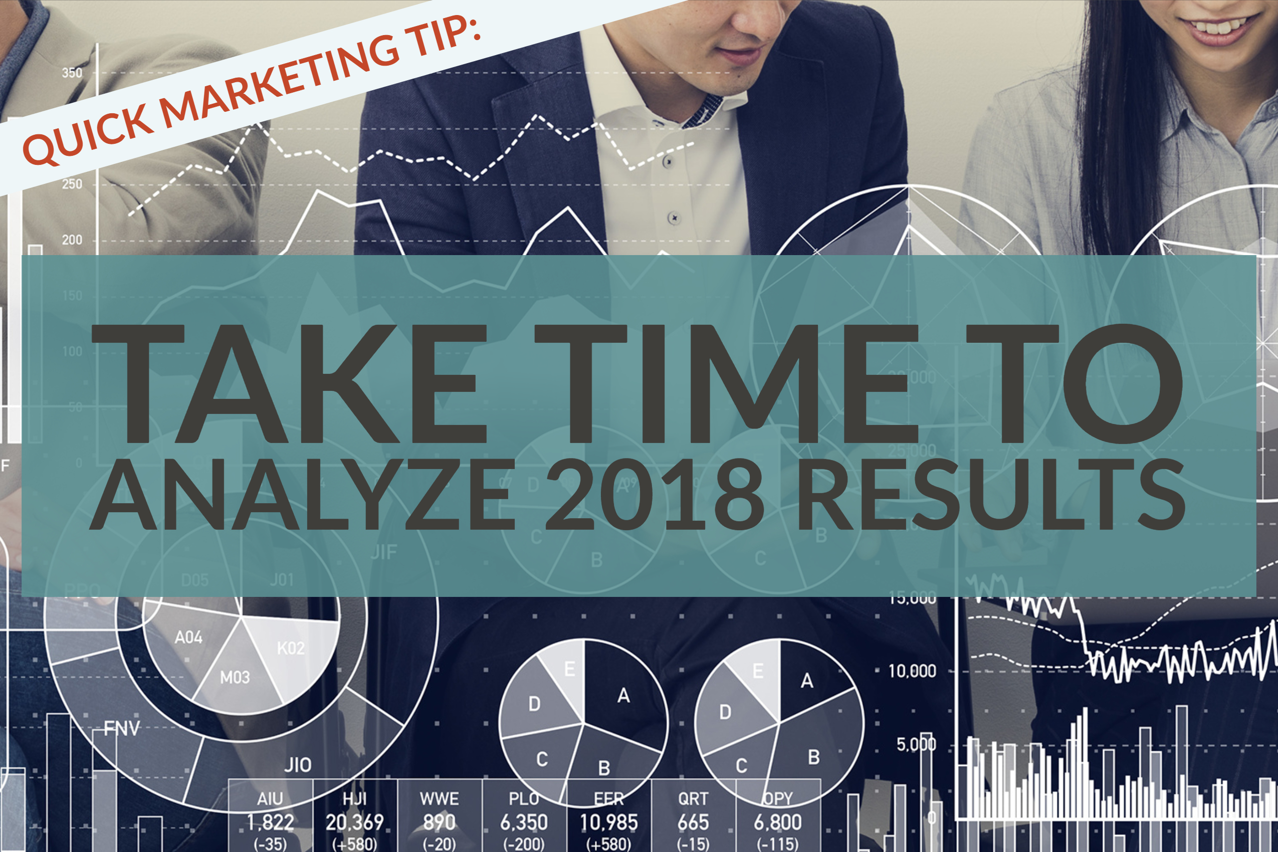 Quick Marketing Tip_ Take Time To Analyze 2018 Results (1)