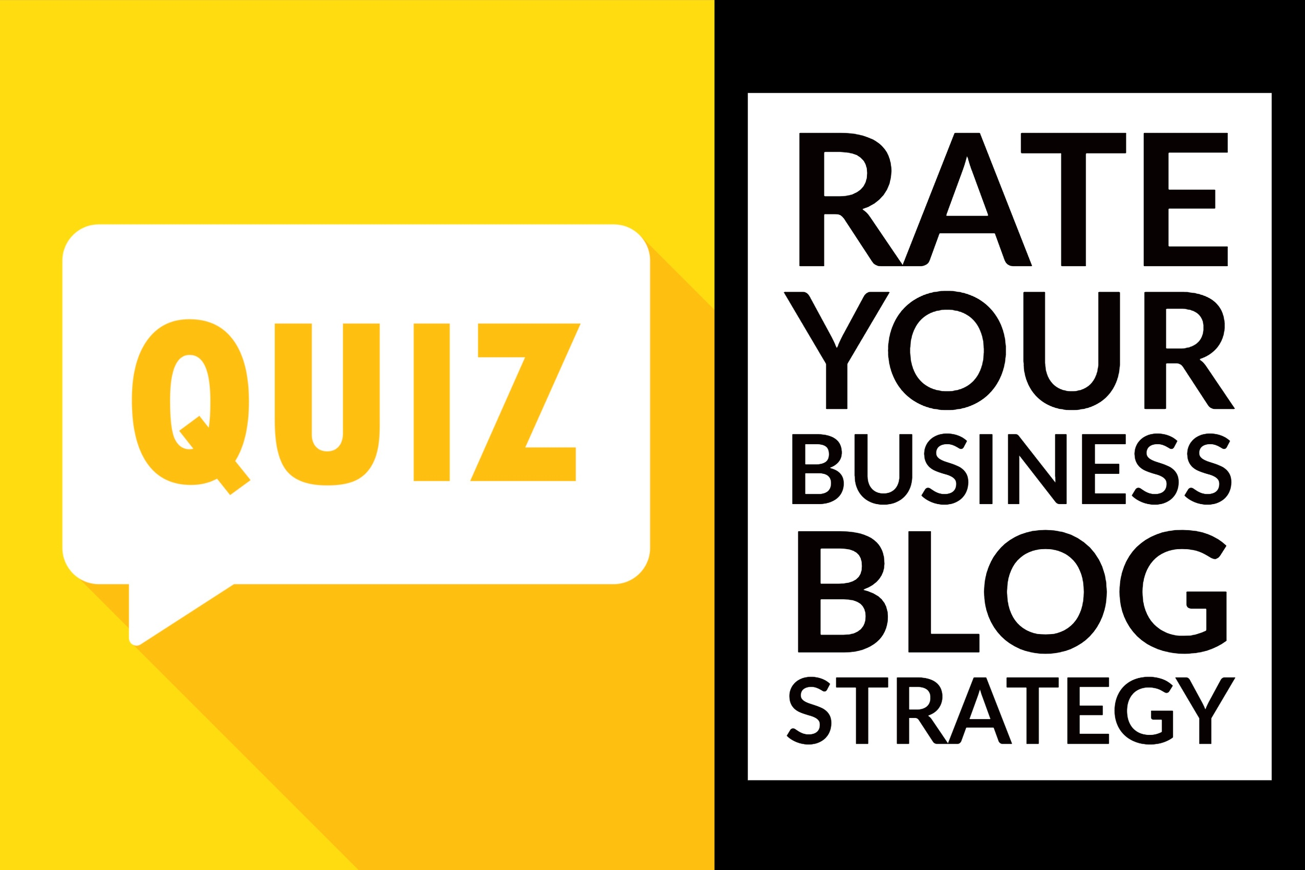 Rate Your Business Blog Strategy (quiz)