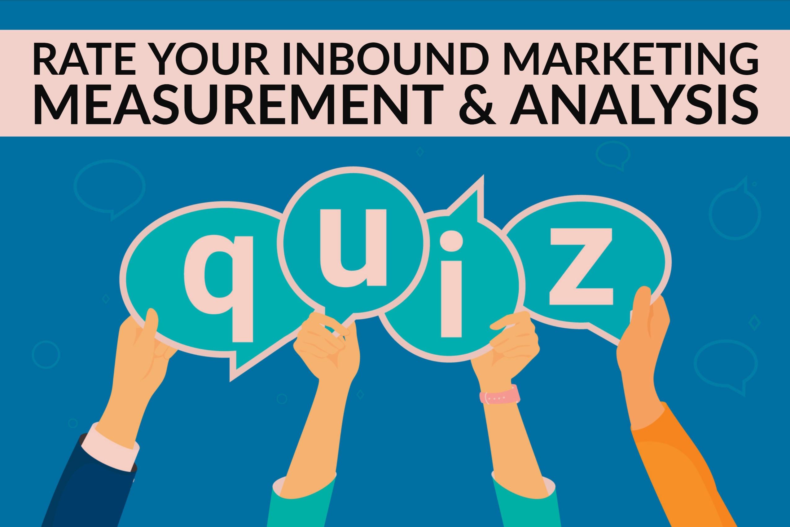 Rate Your Inbound Marketing Measurement & Analysis (quiz) (1)