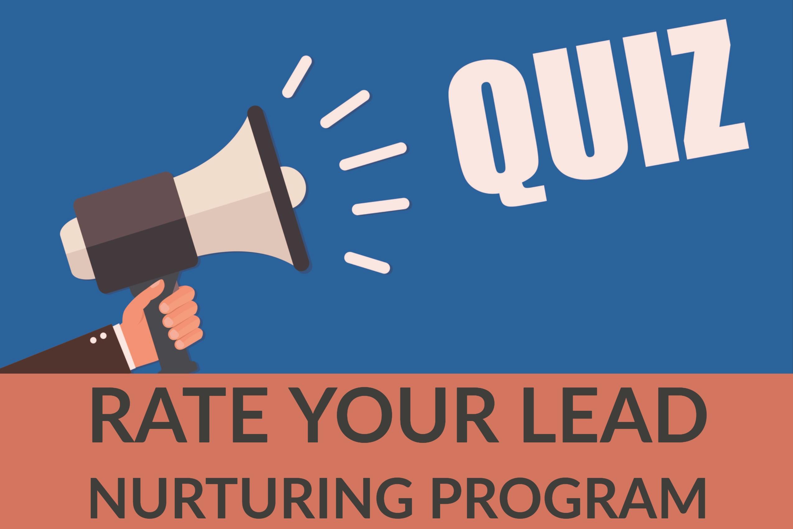 Rate Your Lead Nurturing Program (quiz)