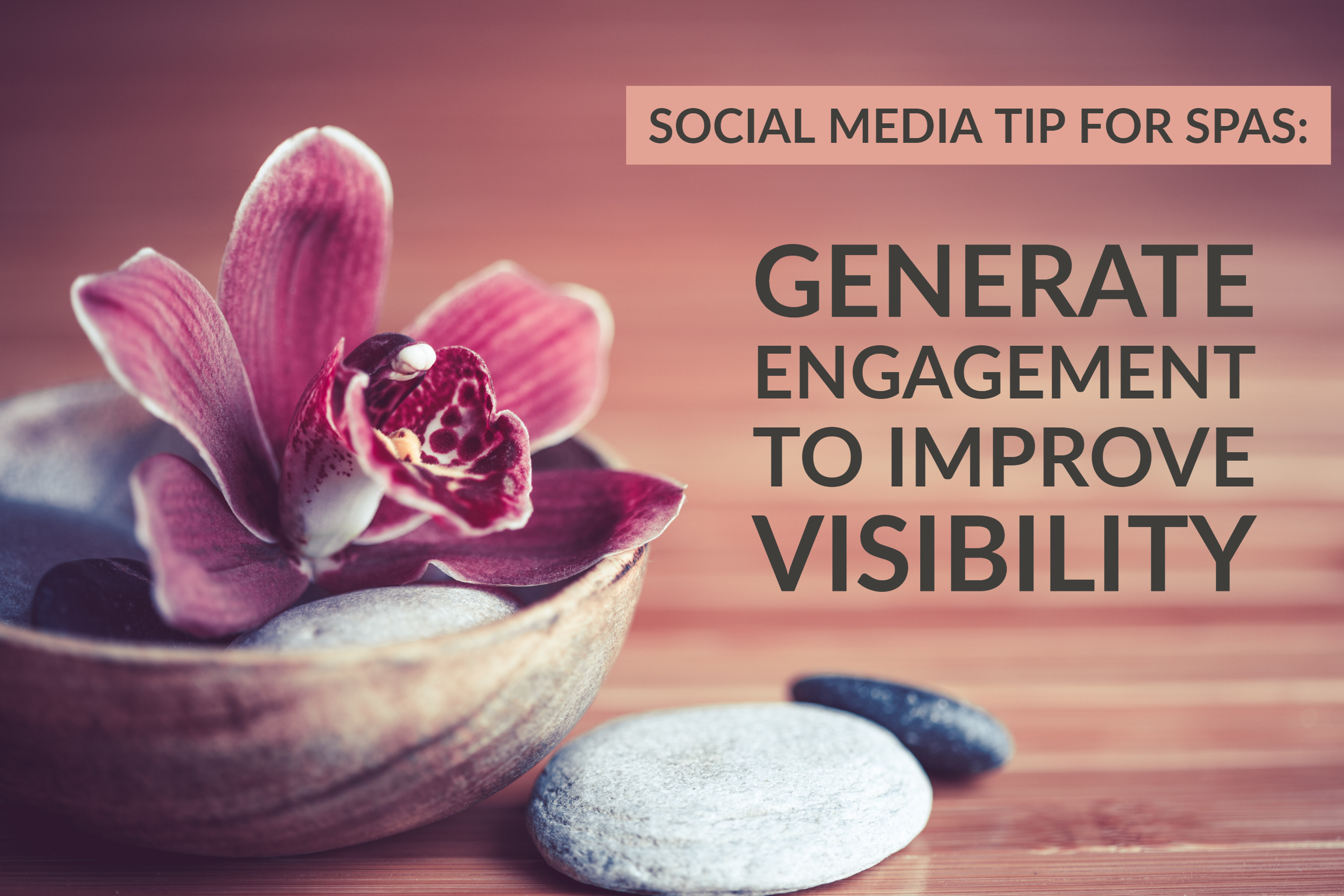 Social Media Tip for Spas_ Generate Engagement To Improve Visibility