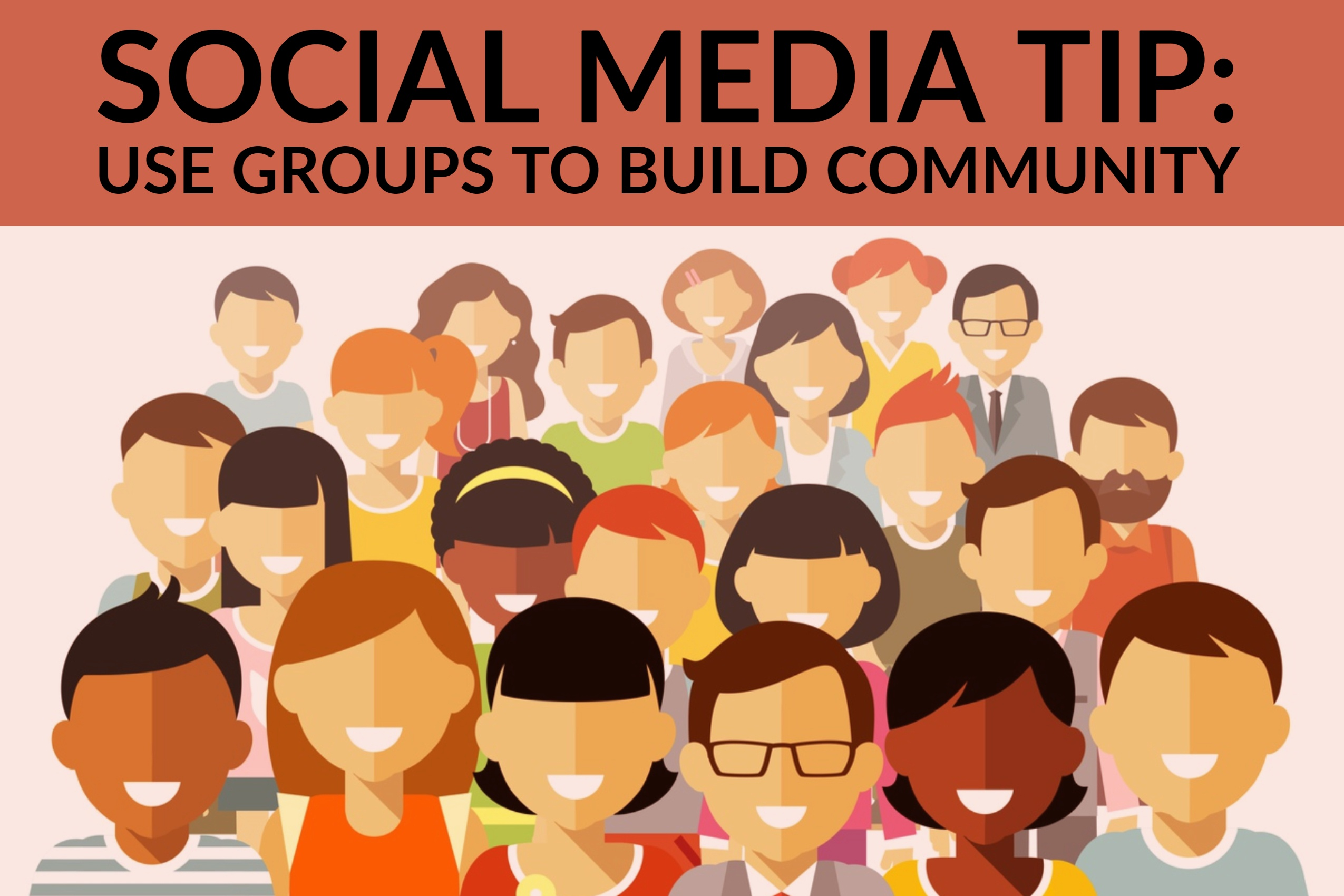 Social Media Tip_ Use Groups To Build Community